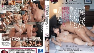 [DASD-599] While I Was Away On A Business Trip For 3 Days, My Shaved Pussy Big Tits Girlfriend Got Fucked And Impregnated By My Dad Elly Akira - R18