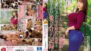[JUL-507] The Story Of How I Spent Three Days Lovingly Fucking My Now Married Former Classmate When Visiting My Hometown Marina Shiraishi - R18